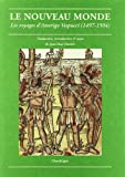 echange, troc Amerigo Vespucci - Le Nouveau Monde : Les voyages d'Amerigo Vespucci (1497-1504)