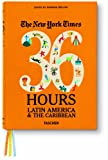 The New York Times: 36 Hours. Latin America & The Caribbean (36 Hours (Taschen))