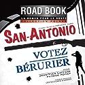 Votez Bérurier (San-Antonio 56) Performance Auteur(s) : Frédéric Dard Narrateur(s) : Jean-Yves Lafesse, Patrick Poivey