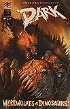 img - for AM Dark Werewolves Vs Dinosaurs #1 Ferocious Cover book / textbook / text book