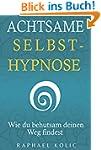 Achtsame Selbsthypnose: Wie du behuts...