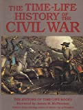 Time-Life History of the Civil War, The (1566199026) by Time-Life Books (Editors)