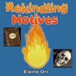 Rekindling Motives: Jolie Gentil, Book 2 (       UNABRIDGED) by Elaine Orr Narrated by Paula Faye Leinweber
