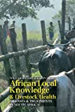 img - for African Local Knowledge & Livestock Health book / textbook / text book