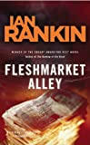 Fleshmarket Alley: An Inspector Rebus Novel (0316010405) by Rankin, Ian