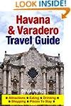 Havana & Varadero Travel Guide: Attra...