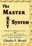 The Master Key System *Complete with Haanel's Question and Answers After Each Chapter.