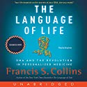 The Language of Life: DNA and the Revolution in Personalized Medicine Audiobook by Francis S. Collins Narrated by Greg Itzin