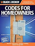 img - for Black & Decker Codes for Homeowners: Electrical Mechanical Plumbing Building Updated through 2014 (Black & Decker Complete Guide) by Barker, Bruce (2012) Paperback book / textbook / text book