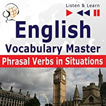 English Vocabulary Master for Intermediate: Advanced Learners - Phrasal Verbs - Proficiency Level B2-C1 (Listen & Learn) Audiobook by Dorota Guzik Narrated by  Maybe Theatre Company