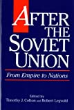 img - for After the Soviet Union: From Empire to Nations (American Assembly Series) book / textbook / text book