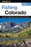 Fishing Colorado, 2nd: An Angler's Complete Guide to More than 125 Top Fishing Spots (Fishing Series) Reviews