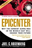 Epicenter 2.0: Why the Current Rumblings in the Middle East Will Change Your Future (1414311362) by Rosenberg, Joel C.
