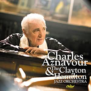 Charles Aznavour and the Clayton-Hamilton Jazz Orchestra