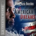 American Dreams Performance by Velina Hasu Houston Narrated by Mary Bond Davis, Yvonne Farrow, Bonnie Oda Homsey, Peter A. Jacobs, Carl Lumbly, Vonetta McGee, Don Reed