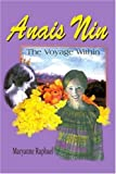 img - for Anais Nin: The Voyage Within by Raphael, Maryanne (July 21, 2003) Paperback book / textbook / text book