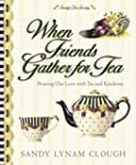 When Friends Gather for Tea: Pouring...