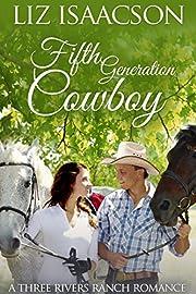 Fifth Generation Cowboy: An Inspirational Western Romance (Three Rivers Ranch Romance Book 4)