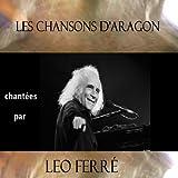 Les chansons d'Aragon chantées par Léo Férré