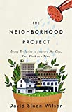 Image of The Neighborhood Project: Using Evolution to Improve My City, One Block at a Time