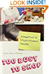 Too Busy to Shop: Marketing to Multi-...