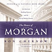 The House of Morgan: An American Banking Dynasty and the Rise of Modern Finance | [Ron Chernow]