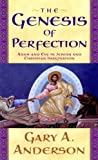 The Genesis of Perfection:Adam and Eve in Jewish and Christian Imagination