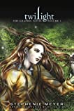 Stephenie Meyer Twilight: The Graphic Novel, Volume 1 (Twilight Saga: The Graphic Novels)