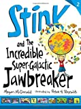 Stink and the Incredible Super-Galactic Jawbreaker (Book #2)