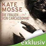Die Frauen von Carcassonne | Kate Mosse