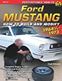 Ford Mustang 1964 1/2 - 1973: How to Build & Modify (Performance How-To)