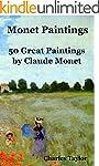 Monet Paintings: 50 Great Paintings b...