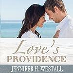 Love's Providence: A Contemporary Christian Romance | Jennifer H. Westall