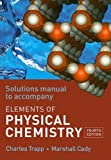 The Elements of Physical Chemistry Solutions Manual (0716731932) by Collings, Mark