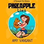 Pineapple Lies: Pineapple Port Mysteries 1 | Amy Vansant