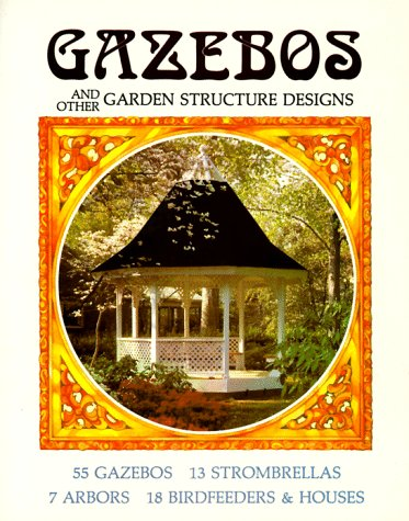 Gazebos And Other Garden Structure Designs, Janet Strombeck, Richard Strombeck