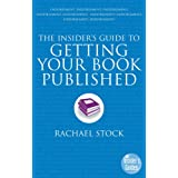 The Insider's Guide to Getting Your Book Publishedby Rachael Stock