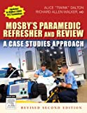 img - for Mosby's Paramedic Refresher and Review - Revised Reprint: A Case Studies Approach, 2e book / textbook / text book