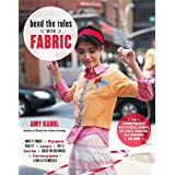 Bend the Rules with Fabricby Amy Karol
