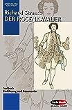 Der Rosenkavalier: Komödie für Musik in 3 Aufzügen. op. 59. Textbuch/Libretto. (Opern der Welt)