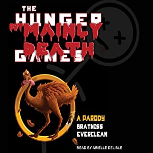 The Hunger but Mainly Death Games: A Parody | [Bratniss Everclean]