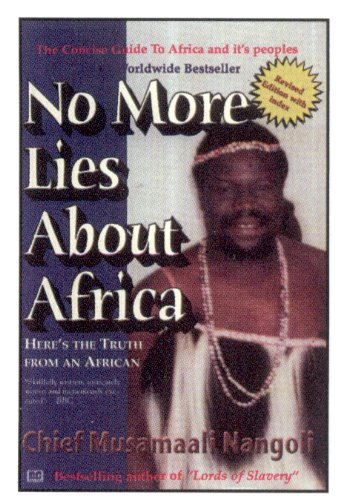No More Lies about Africa: Here's the Truth from an African