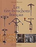echange, troc Gérard Bidault - Les tire-bouchons français : Modèles et fabricants