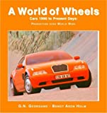 Cars 1990 to Present Days: Production Goes World Wide (World of Wheels) (1590844890) by Georgano, G. N.