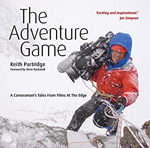 The Adventure Game: A Cameraman's Tales from Films at the Edge from Sandstone Press Ltd