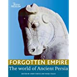 Forgotten Empire: The World of Ancient Persiaby J.E. Curtis