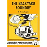 The Backyard Foundry (Workshop Practice, No. 25) ~ B. Terry Aspin