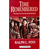 Time Remembered : The Tale of an East End Jewish Boyhoodby Ralph L. Finn