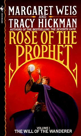 The Will of the Wanderer (Rose of the Prophet, Vol. 1), Margaret Weis, Tracy Hickman