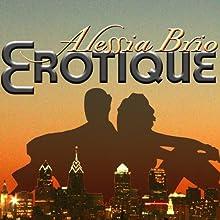 Erotique | Livre audio Auteur(s) : Alessia Brio Narrateur(s) : Emily Locke